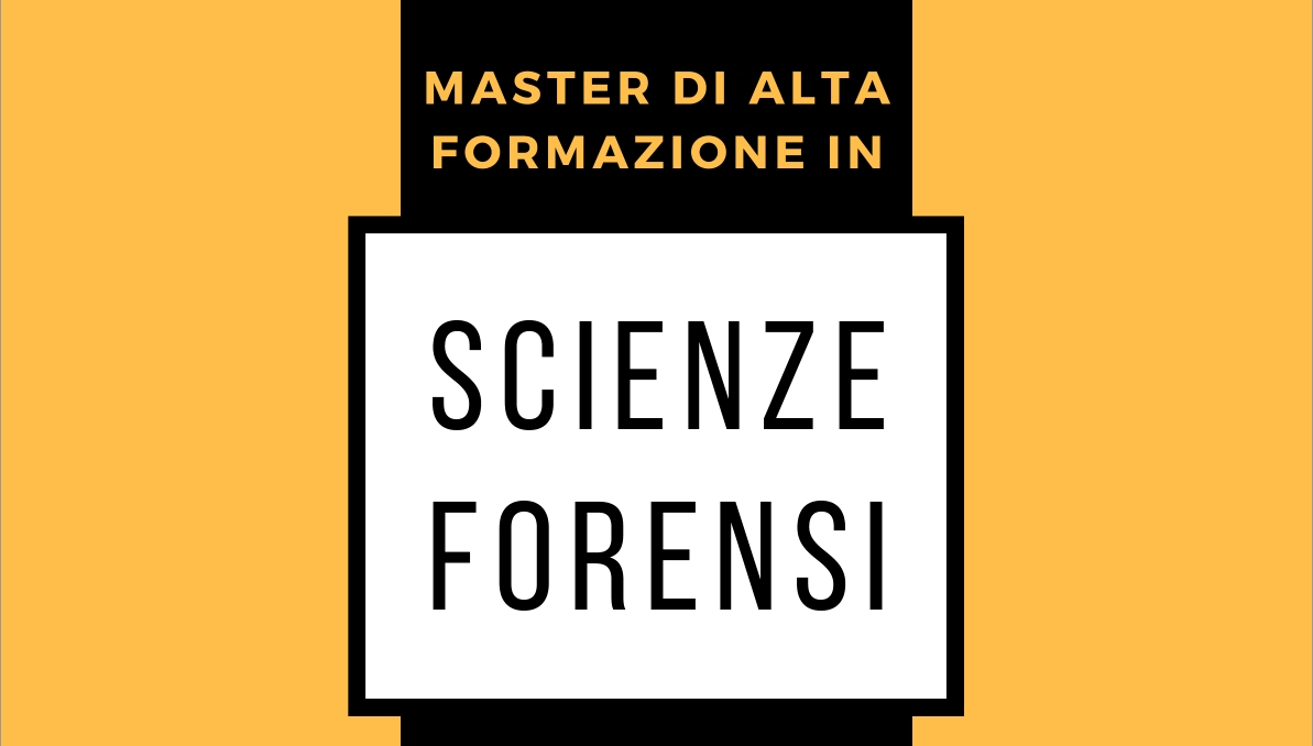 MASTER DI ALTA FORMAZIONE IN SCIENZE FORENSI